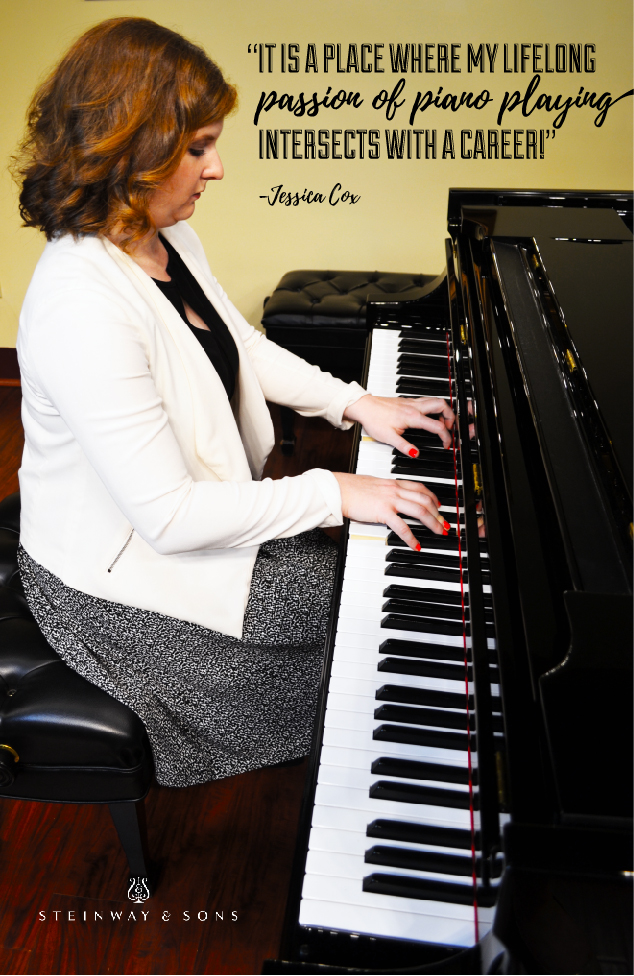 """It is a place where my lifelong passion of piano playing intersects with a career!"" -Jessica Cox"