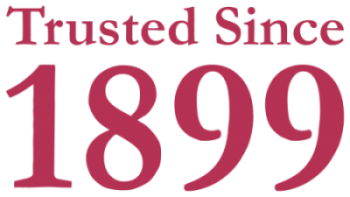Trusted Since 1899