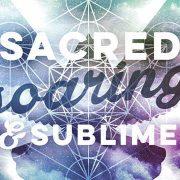 Sacred, Soaring & Sublime