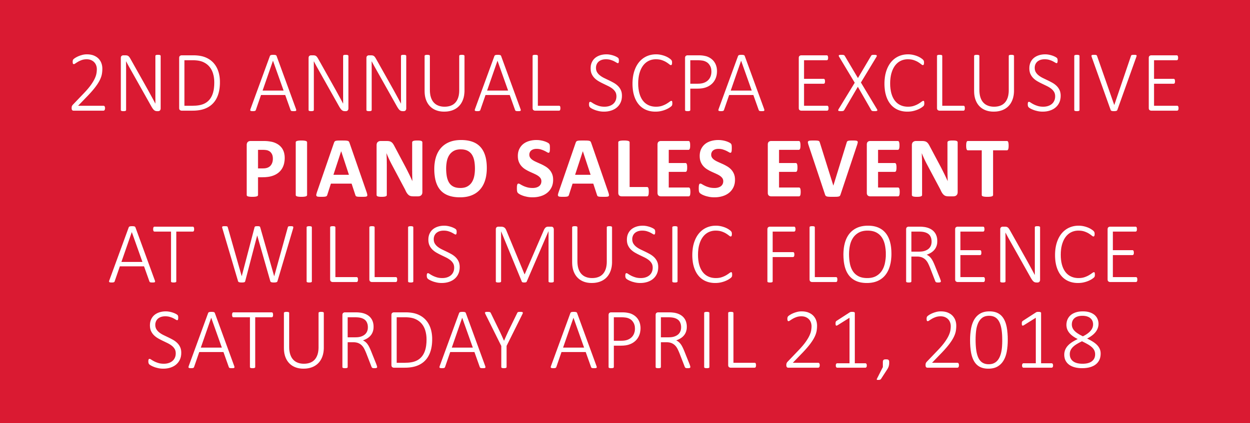 2nd annual SCPA exclusive piano sales event at willis music florence saturday april 21, 2018 banner