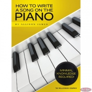 How To Write A Song On The Piano – Minimal Knowledge Required